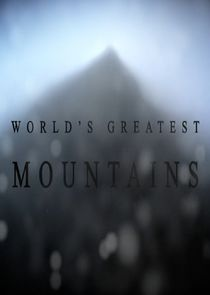 Secrets of the World's Greatest Mountains