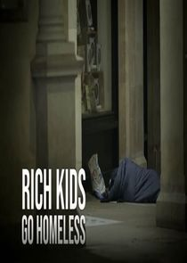 Rich Kids Go Homeless