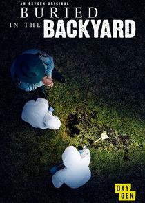 Watch Series - Buried in the Backyard