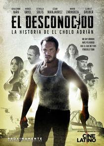 El Desconocido: La historia de El Cholo Adrián