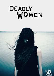 Watch Series - Deadly Women