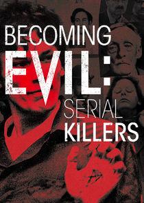Watch Series - Becoming Evil: Serial Killers