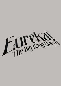 Eureka! - The Big Bang Query