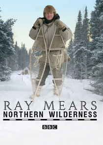 Ray Mears Northern Wilderness