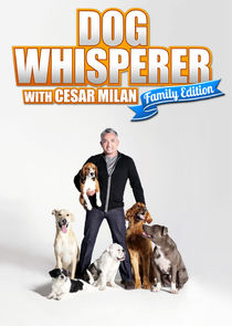Watch Series - Dog Whisperer with Cesar Millan: Family Edition