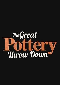 Watch Series - The Great Pottery Throw Down