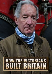 Watch Series - How the Victorians Built Britain