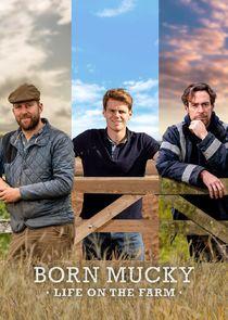 Born Mucky: Life on the Farm