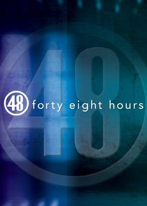 Watch Series - 48 Hours