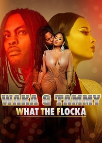 Waka & Tammy: What the Flocka
