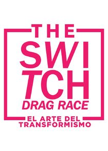 The Switch Drag Race: El arte del transformismo