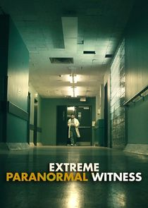 Watch Series - Extreme Paranormal Witness
