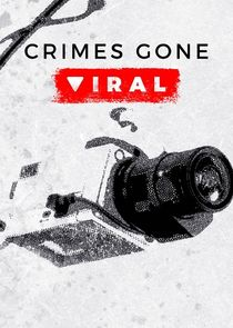 Watch Series - Crimes Gone Viral