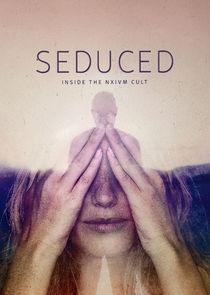 Watch Series - Seduced: Inside the NXIVM Cult