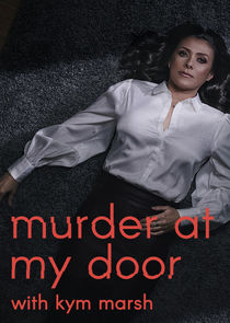 Murder at My Door with Kym Marsh