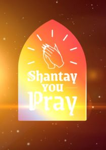 Shantay You Pray