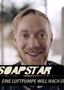 Soapstar - Eine Luftpumpe will nach oben