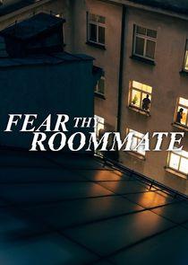 Watch Series - Fear Thy Roommate