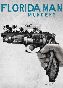 Watch Series - Florida Man Murders