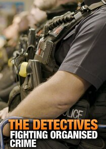 The Detectives: Fighting Organised Crime
