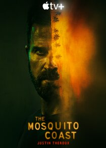 Watch Series - The Mosquito Coast