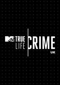 Watch Series - True Life Crime UK