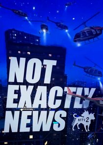 Not Exactly News