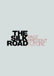 The Silk Road: Past Present Future