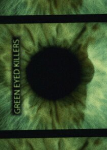 Green Eyed Killers