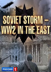 Soviet Storm: WWII in the East
