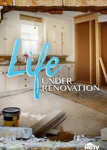 Watch Series - Life Under Renovation