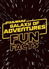 Star Wars: Galaxy of Adventures Fun Facts