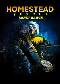 Watch Series - Homestead Rescue: Raney Ranch