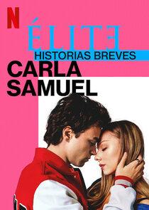 Watch Series - Élite Historias Breves: Carla Samuel