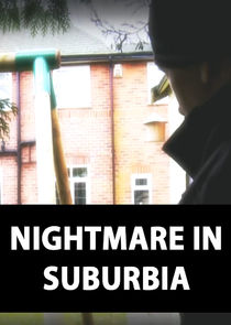 Nightmare in Suburbia