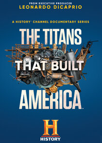 Watch Series - The Titans That Built America