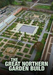 Watch Series - The Great Northern Garden Build