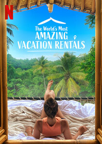 Watch Series - The World's Most Amazing Vacation Rentals