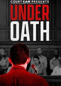 Watch Series - Court Cam Presents Under Oath