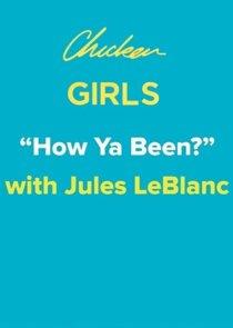 """How Ya Been?"" with Jules LeBlanc"