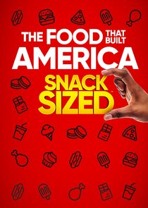 Watch Series - The Food That Built America: Snack Sized