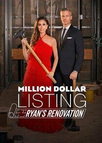 Watch Series - Million Dollar Listing: Ryan's Renovation