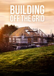 Watch Series - Building Off the Grid