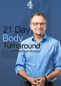 Watch Series - 21 Day Body Turnaround with Michael Mosley