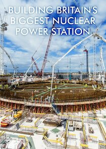 Watch Series - Building Britain's Biggest Nuclear Power Station