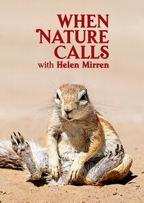 Watch Series - When Nature Calls with Helen Mirren