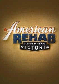American Rehab: Restoring Victoria