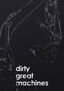 Dirty Great Machines