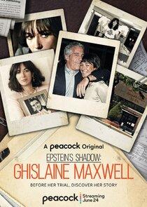 Watch Series - Epstein's Shadow: Ghislaine Maxwell