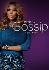 Death by Gossip with Wendy Williams